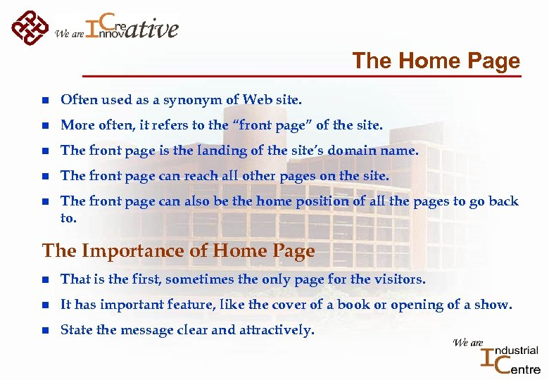 The Home Page n Often used as a synonym of Web site. n More