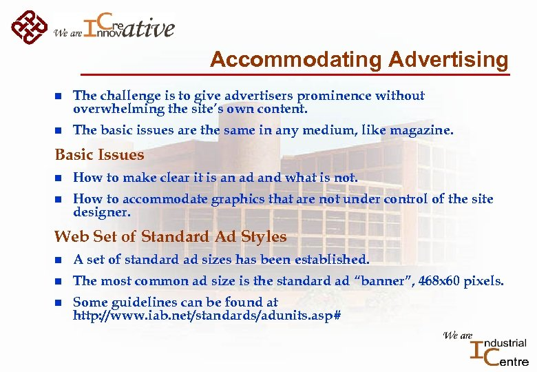 Accommodating Advertising n The challenge is to give advertisers prominence without overwhelming the site's