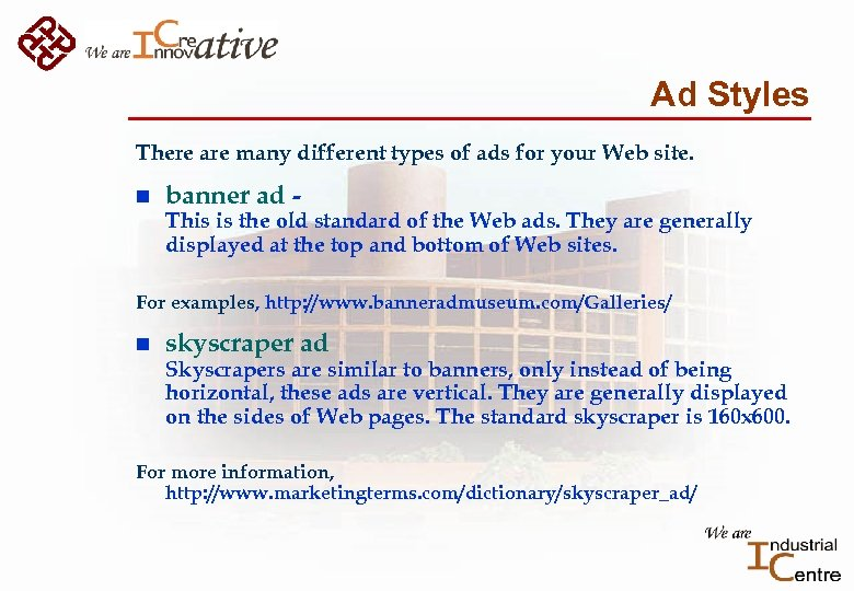 Ad Styles There are many different types of ads for your Web site. n