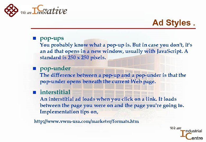 Ad Styles. n pop-ups You probably know what a pop-up is. But in case