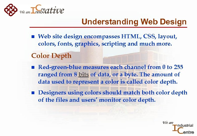 Understanding Web Design n Web site design encompasses HTML, CSS, layout, colors, fonts, graphics,