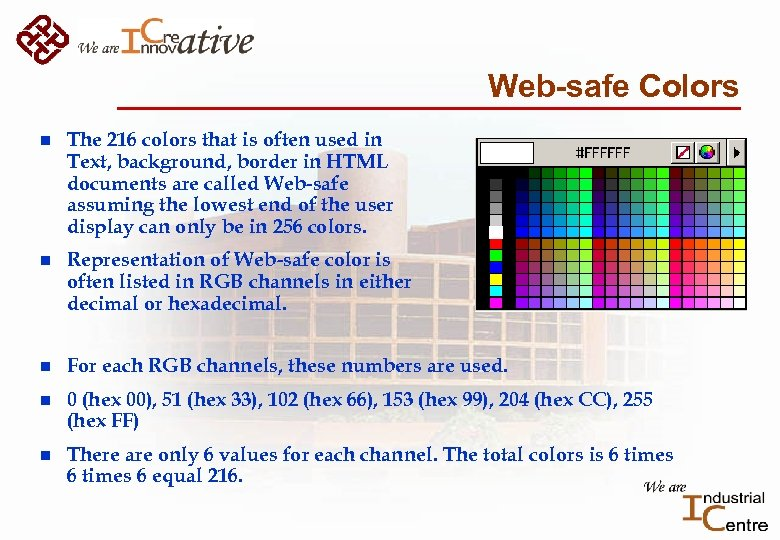 Web-safe Colors n The 216 colors that is often used in Text, background, border