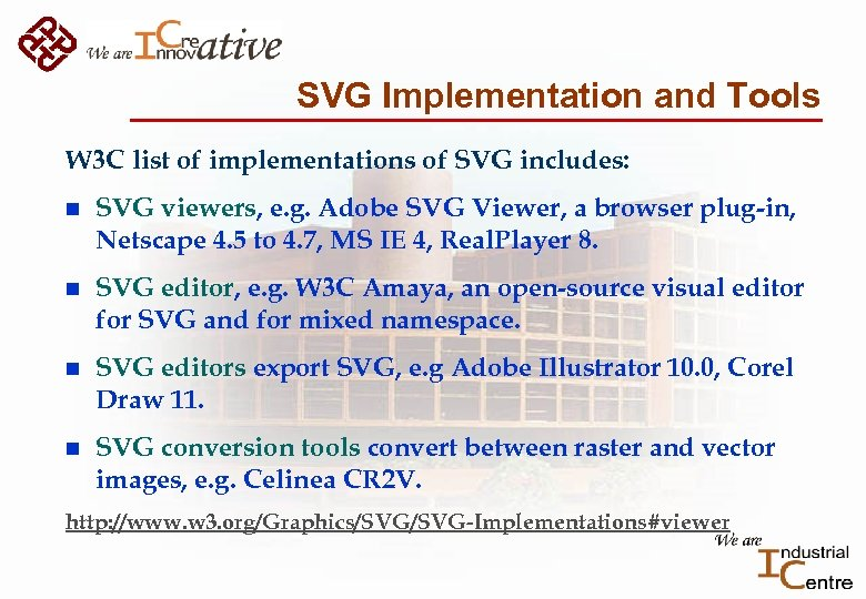 SVG Implementation and Tools W 3 C list of implementations of SVG includes: n