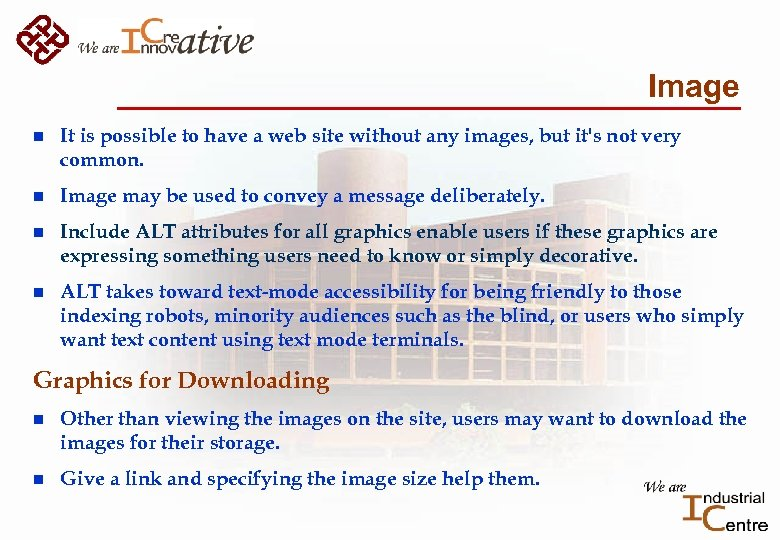 Image n It is possible to have a web site without any images, but
