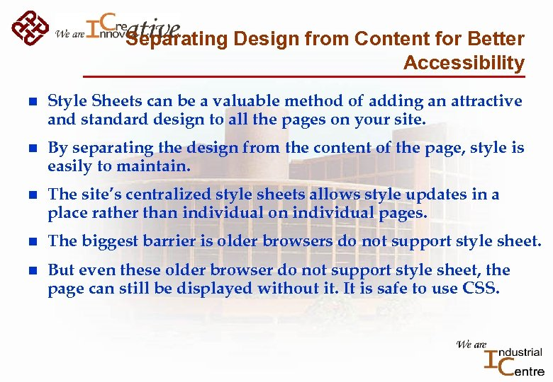 Separating Design from Content for Better Accessibility n Style Sheets can be a valuable