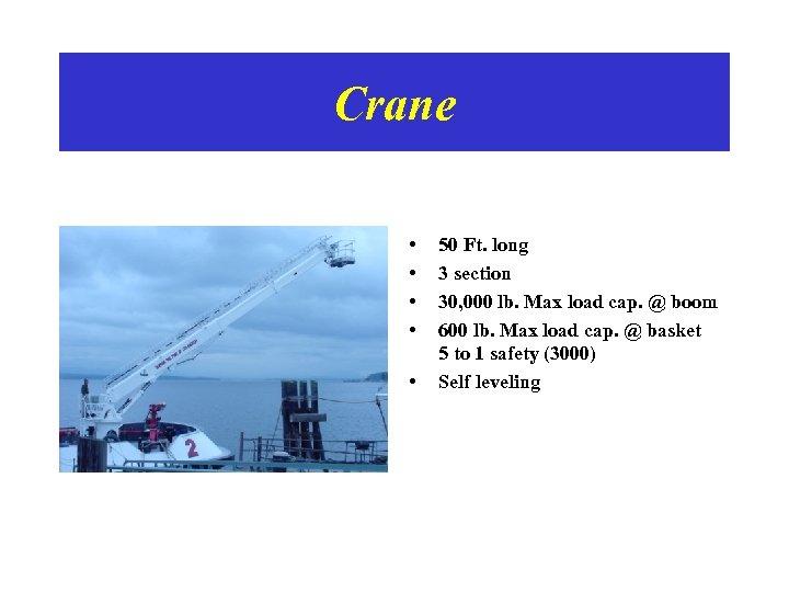 Crane • • • 50 Ft. long 3 section 30, 000 lb. Max load