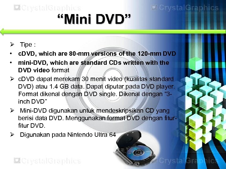 """""""Mini DVD"""" Ø Tipe : • c. DVD, which are 80 -mm versions of"""