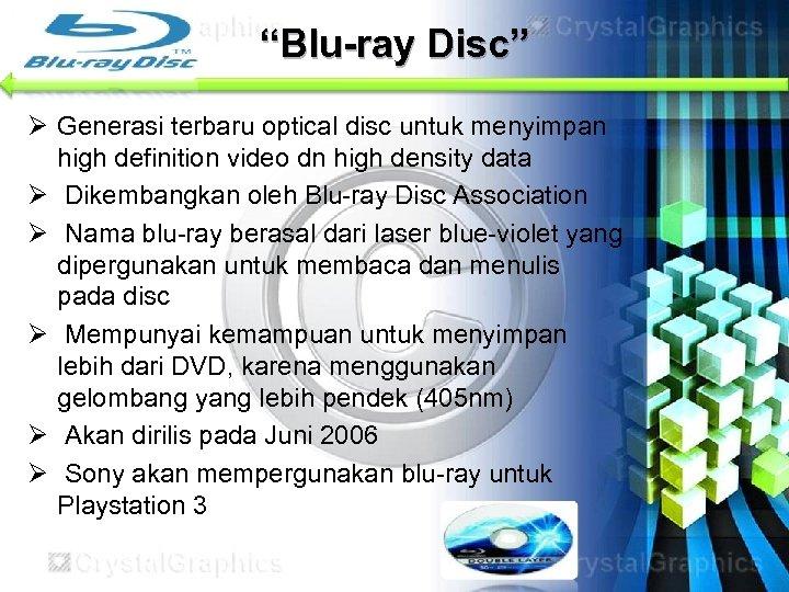"""Blu-ray Disc"" Ø Generasi terbaru optical disc untuk menyimpan high definition video dn high"
