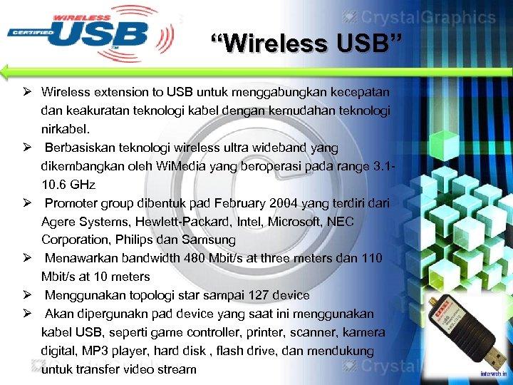"""""""Wireless USB"""" Ø Wireless extension to USB untuk menggabungkan kecepatan dan keakuratan teknologi kabel"""