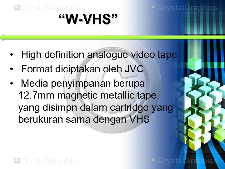 """W-VHS"" • High definition analogue video tape • Format diciptakan oleh JVC • Media"