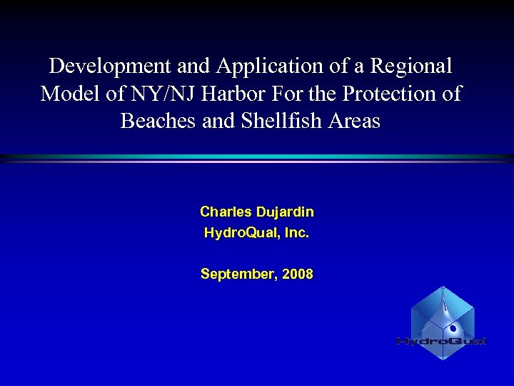 Development and Application of a Regional Model of NY/NJ Harbor For the Protection of