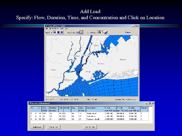 Add Load Specify: Flow, Duration, Time, and Concentration and Click on Location
