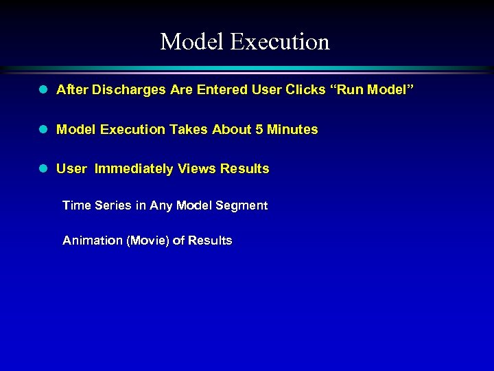 """Model Execution l After Discharges Are Entered User Clicks """"Run Model"""" l Model Execution"""