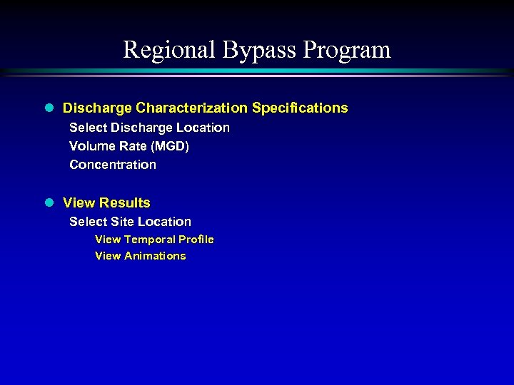 Regional Bypass Program l Discharge Characterization Specifications Select Discharge Location Volume Rate (MGD) Concentration
