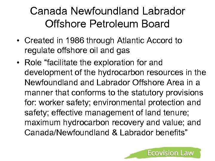 Canada Newfoundland Labrador Offshore Petroleum Board • Created in 1986 through Atlantic Accord to
