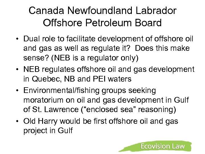 Canada Newfoundland Labrador Offshore Petroleum Board • Dual role to facilitate development of offshore