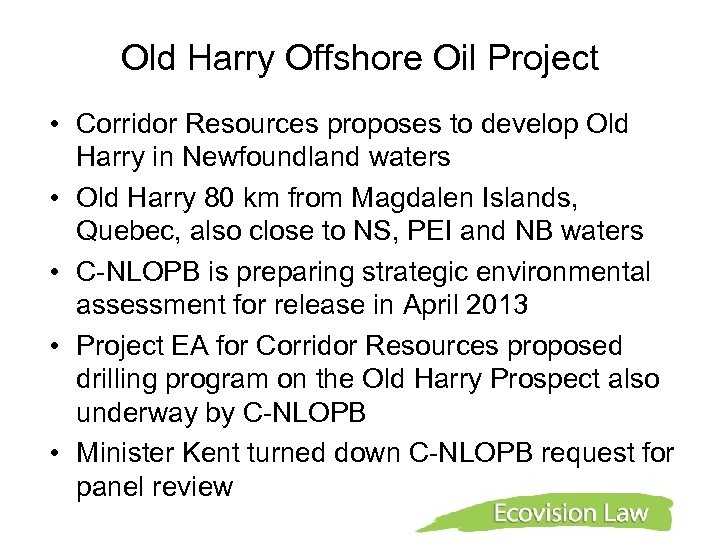 Old Harry Offshore Oil Project • Corridor Resources proposes to develop Old Harry in