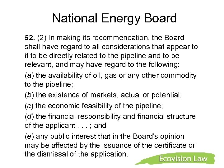National Energy Board 52. (2) In making its recommendation, the Board shall have regard
