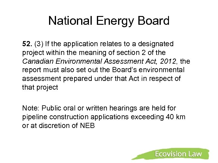 National Energy Board 52. (3) If the application relates to a designated project within