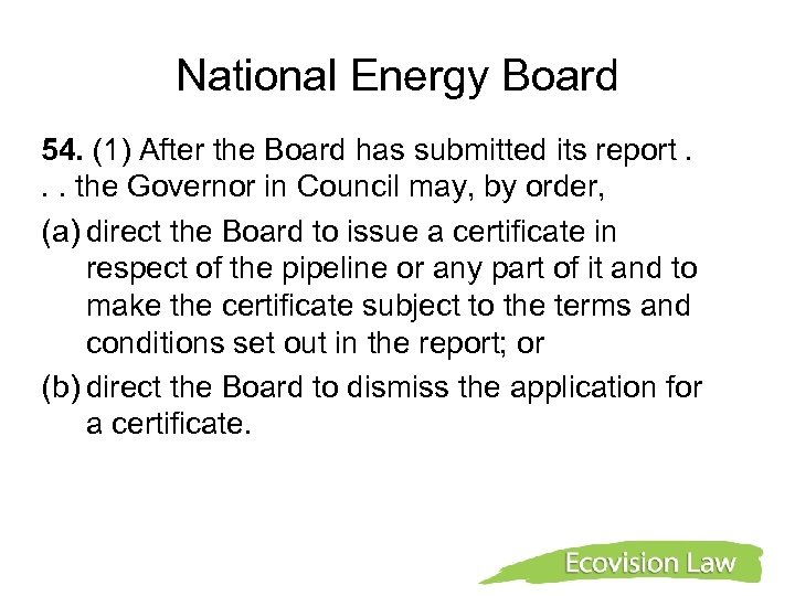National Energy Board 54. (1) After the Board has submitted its report. . .