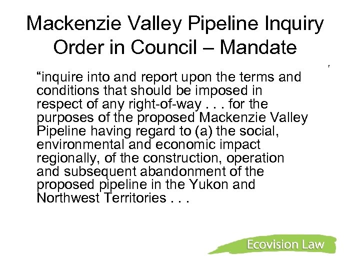 """Mackenzie Valley Pipeline Inquiry Order in Council – Mandate f """"inquire into and report"""