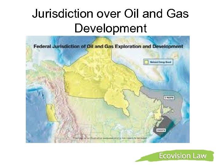Jurisdiction over Oil and Gas Development