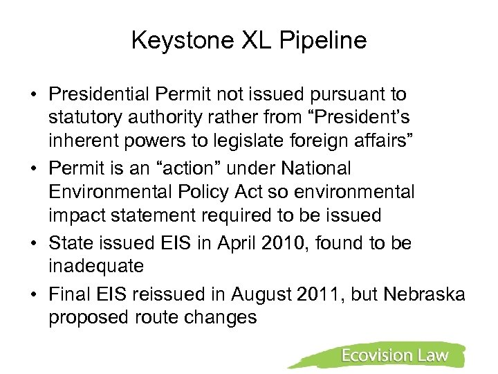 Keystone XL Pipeline • Presidential Permit not issued pursuant to statutory authority rather from
