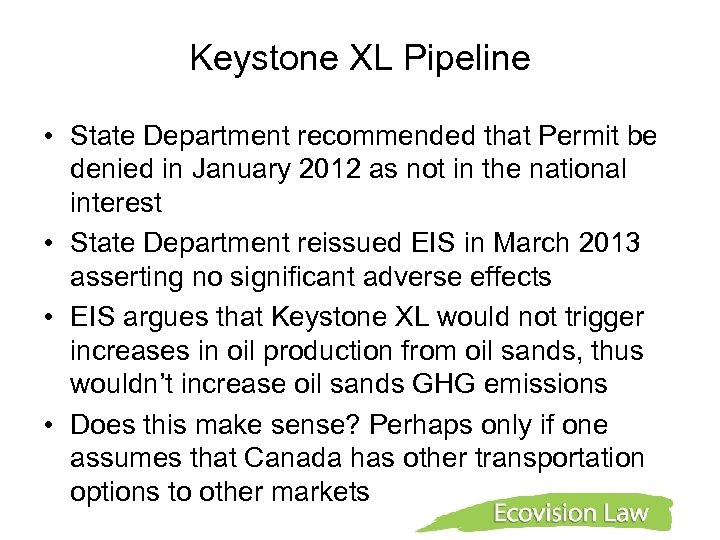 Keystone XL Pipeline • State Department recommended that Permit be denied in January 2012