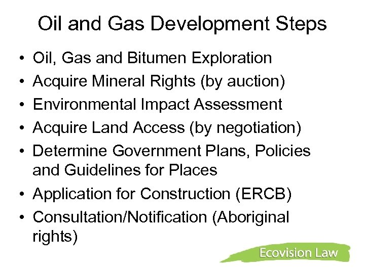 Oil and Gas Development Steps • • • Oil, Gas and Bitumen Exploration Acquire
