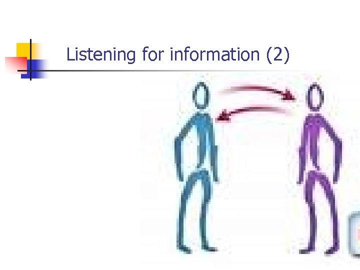 Listening for information (2)