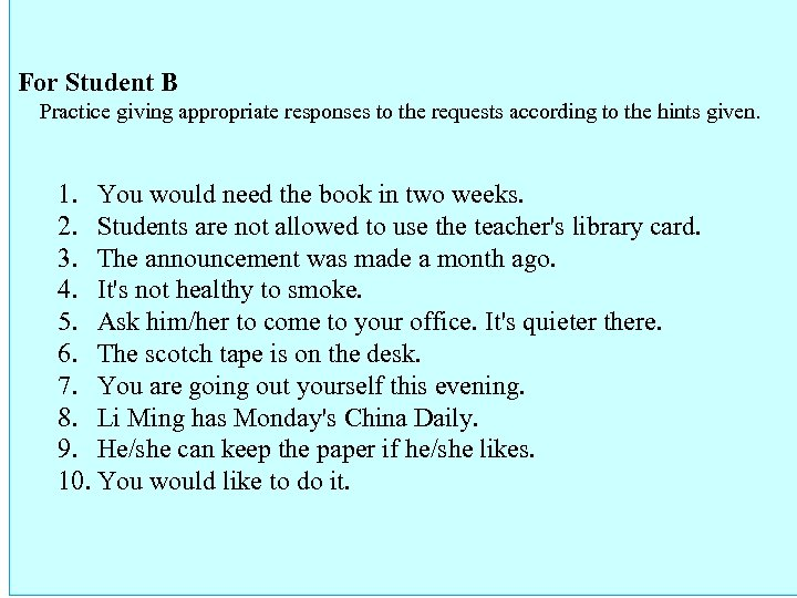 For Student B Practice giving appropriate responses to the requests according to the hints