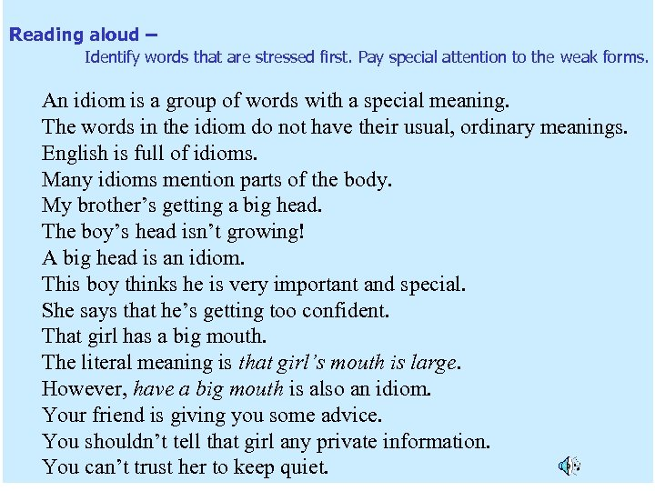 Reading aloud – Identify words that are stressed first. Pay special attention to the