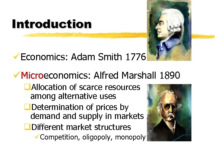 Introduction üEconomics: Adam Smith 1776 ü Microeconomics: Alfred Marshall 1890 Micro q. Allocation of