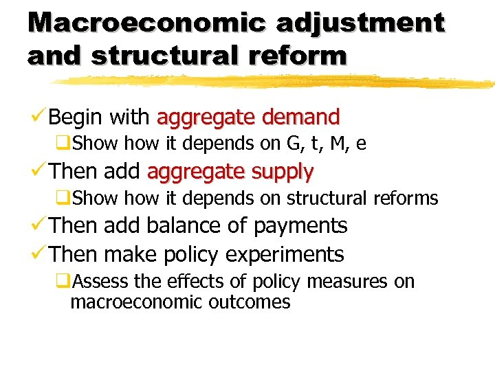 Macroeconomic adjustment and structural reform ü Begin with aggregate demand q. Show it depends