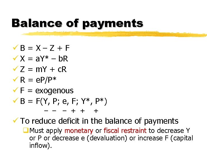Balance of payments üB = X – Z + F ü X = a.