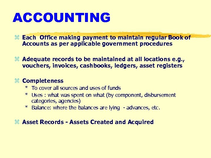 ACCOUNTING z Each Office making payment to maintain regular Book of Accounts as per