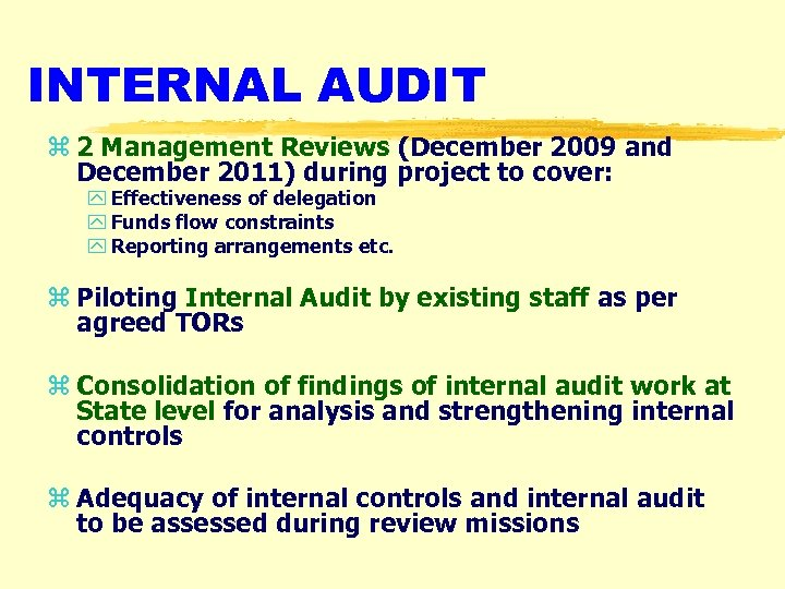 INTERNAL AUDIT z 2 Management Reviews (December 2009 and December 2011) during project to