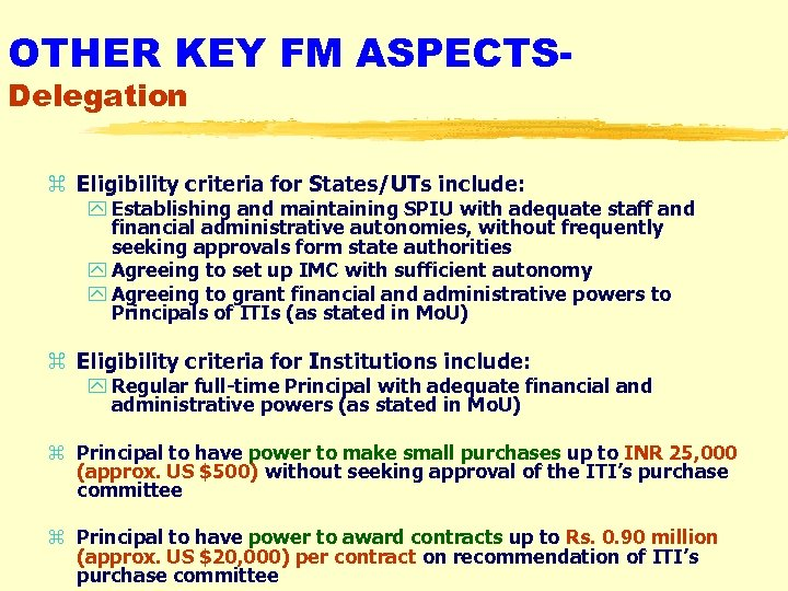 OTHER KEY FM ASPECTSDelegation z Eligibility criteria for States/UTs include: y Establishing and maintaining