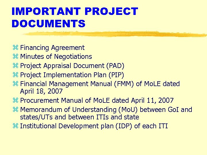 IMPORTANT PROJECT DOCUMENTS z Financing Agreement z Minutes of Negotiations z Project Appraisal Document