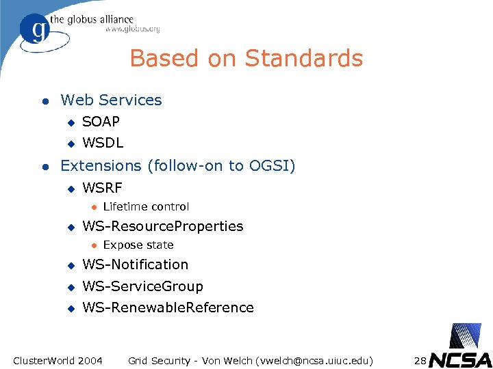 Based on Standards l Web Services u u l SOAP WSDL Extensions (follow-on to