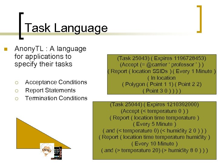 Task Language n Anony. TL : A language for applications to specify their tasks