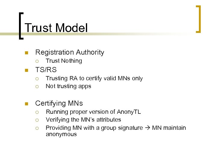 Trust Model n Registration Authority ¡ n TS/RS ¡ ¡ n Trust Nothing Trusting