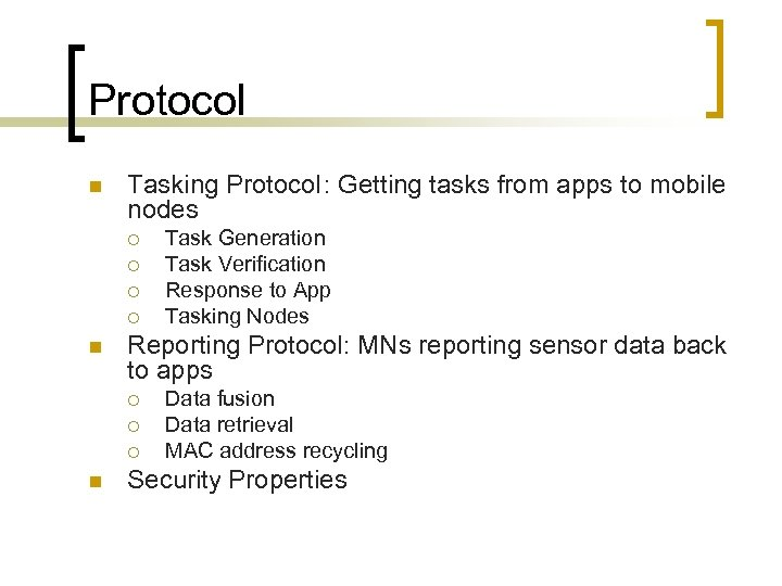 Protocol n Tasking Protocol: Getting tasks from apps to mobile nodes ¡ ¡ n