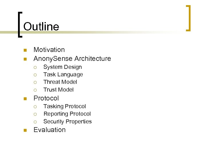 Outline n n Motivation Anony. Sense Architecture ¡ ¡ n Protocol ¡ ¡ ¡