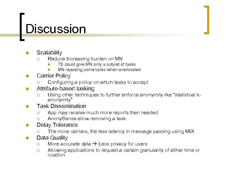 Discussion n Scalability ¡ Reduce Increasing burden on MN n n n Carrier Policy