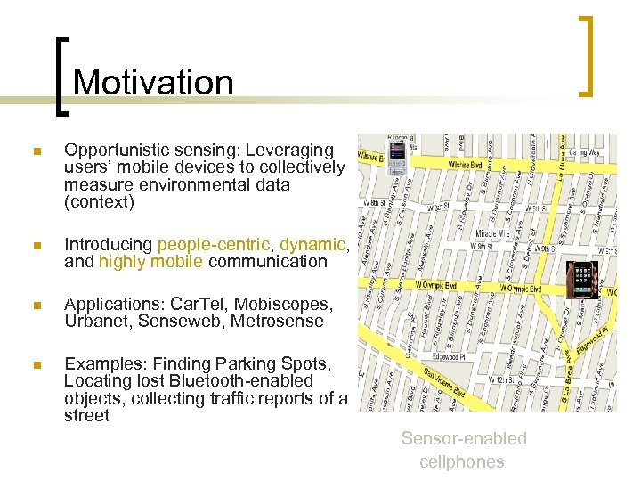 Motivation n Opportunistic sensing: Leveraging users' mobile devices to collectively measure environmental data (context)