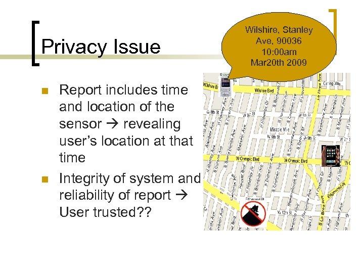Privacy Issue n n Report includes time and location of the sensor revealing user's