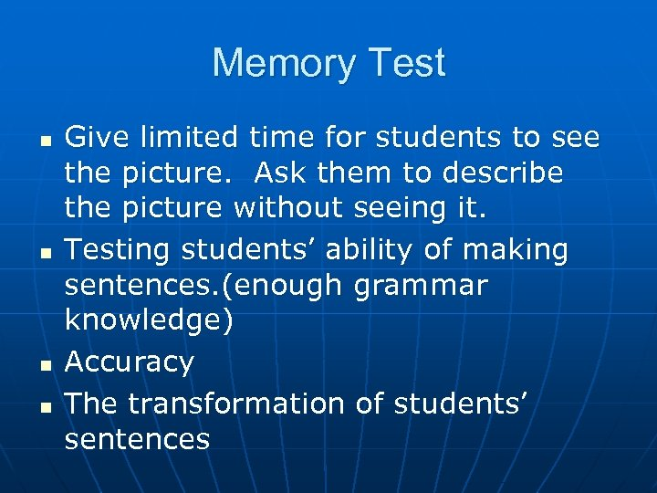 Memory Test n n Give limited time for students to see the picture. Ask