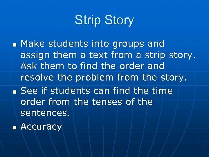 Strip Story n n n Make students into groups and assign them a text