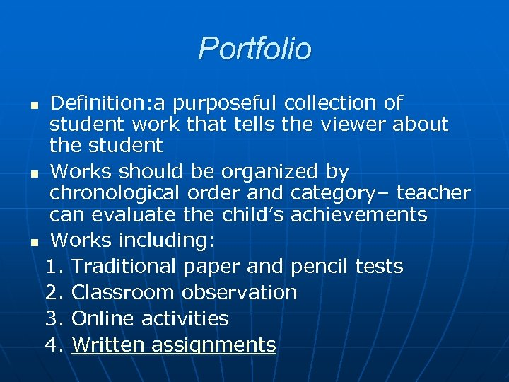 Portfolio Definition: a purposeful collection of student work that tells the viewer about the